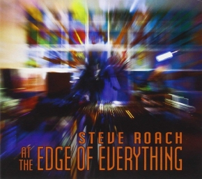 STEVE ROACH At the Edge of Everything (Live 2000) CD Digipack 2013