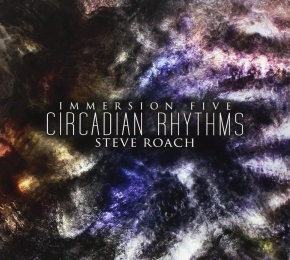 STEVE ROACH Immersion Five - Circadian Rhythms 2CD Digipack 2011