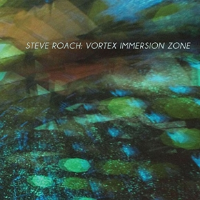 STEVE ROACH Vortex Immersion Zone CD Digipack 2015
