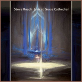 STEVE ROACH Live at Grace Cathedral 2CD 2010