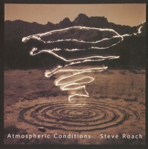 STEVE ROACH Atmospheric Conditions CD 1999