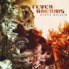STEVE ROACH Fever Dreams CD 2004