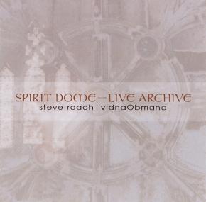 STEVE ROACH / vidnaObmana Spirit Dome - Live Archive 2CD 2009