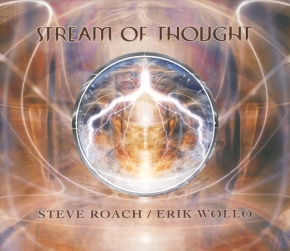 STEVE ROACH / Erik Wollo Stream of Thought CD Digipack 2009