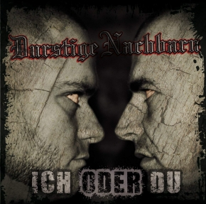 DURSTIGE NACHBARN Ich Oder Du CD 2014