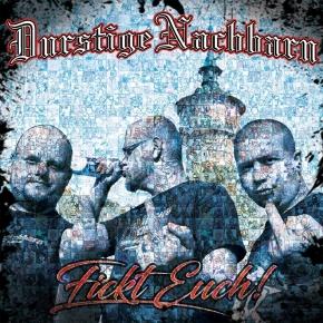 DURSTIGE NACHBARN Fickt Euch! CD 2018