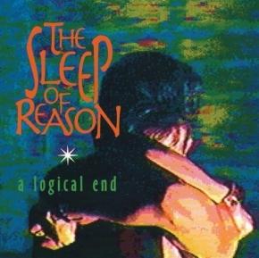 THE SLEEP OF REASON A Logical End CD 2016