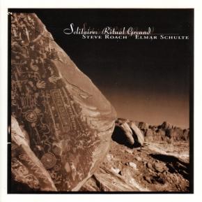 STEVE ROACH / ELMAR SCHUTZE Solitare/Ritual Ground CD 2000