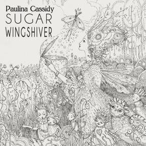 PAULINA CASSIDY Sugar Wingshiver CD 2014