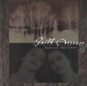 FAITH & DISEASE Beneath The Trees CD 2000