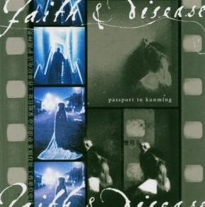 FAITH & DISEASE Passport to Kunming CD 2003