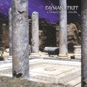 JEFFREY FAYMAN & ROBERT FRIPP A Temple In The Clouds CD 2000