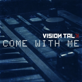 VISION TALK Come With Me EP CD 2018 LTD.150