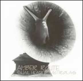 AMBER ROUTE Snail Headed Victrolas CD 1980