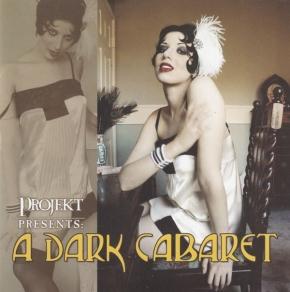 Projekt Presents: A Dark Cabaret CD 2005 black tape for a blue girl