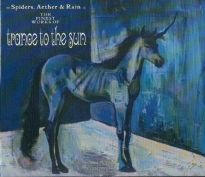 TRANCE TO THE SUN Spiders, Aether & Rain...The Finest Works Of...CD 2007