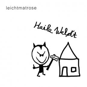 LEICHTMATROSE Heile Welt CD Digipack 2018