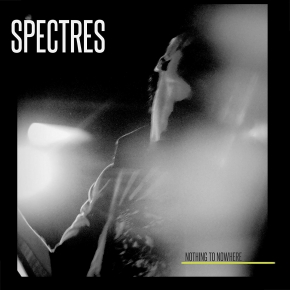 SPECTRES Nothing to Nowhere CD 2018