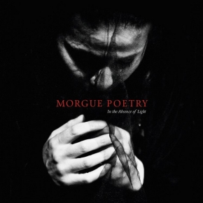 MORGUE POETRY In The Absence of Light CD 2018