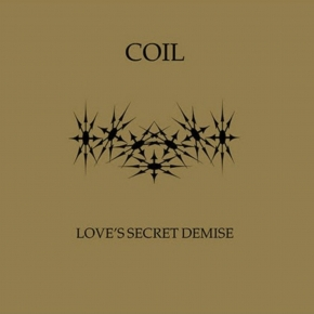 COIL Love's Secret Demise CD Digipack 2018