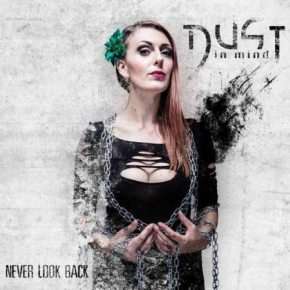 DUST IN MIND Never Look Back LIMITED CD Digipack 2015