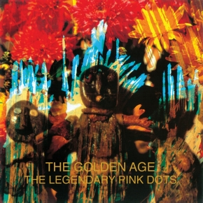 THE LEGENDARY PINK DOTS The Golden Age (2018 Remastered Edition) LIMITED 2LP VINYL 2019