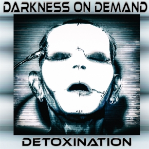 DARKNESS ON DEMAND Detoxination CD Digipack 2019