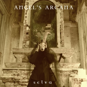 ANGEL'S ARCANA Selva CD Digipack 2019