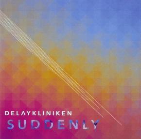 DELAYKLINIKEN Suddenly CD 2015
