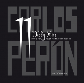 CARLOS PERON 11 Deadly Sins: Music For Fetish And Erotic Sessions 11 CD BOX 2015
