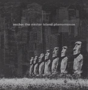 ASCHE The Easter Island Phenomenon CD 2010 ant-zen