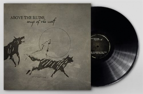 ABOVE THE RUINS Songs of the Wolf LIMITED LP VINYL 2019