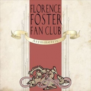 FLORENCE FOSTER FAN CLUB Asymmetric CD 2012