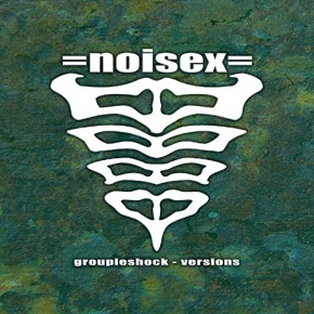 NOISEX Groupieshock - Versions MCD 2003