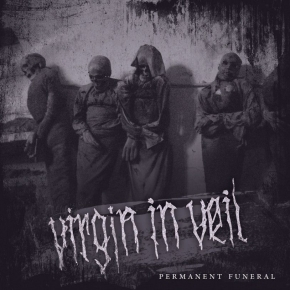 VIRGIN IN VEIL Permanent Funeral CD 2019 (VÖ 26.04)