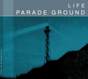 PARADE GROUND Life [live in Frankfurt] CD Digipack 2019