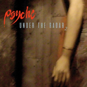 PSYCHE Under the Radar 2 [Collection of Rarities] CD Digipack 2019