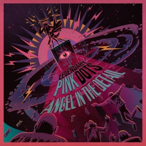 LEGENDARY PINK DOTS Angel in the Detail CD Digipack 2019