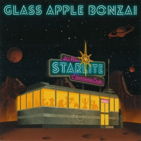 GLASS APPLE BONZAI All-Nite Starlite Electronic Cafe CD 2019