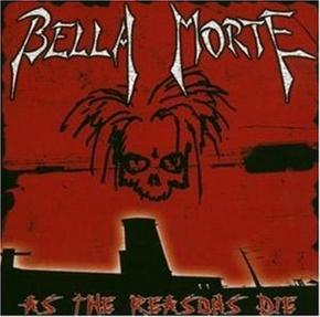 BELLA MORTE As the Reasons Die CD 2004