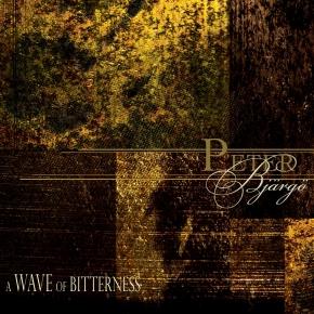 PETER BJÄRGÖ A Wave of Bitterness [re-release] CD Digipack 2019 LTD.500