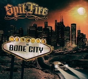 SPITFIRE Welcome To Bone City CD Digipack 2015