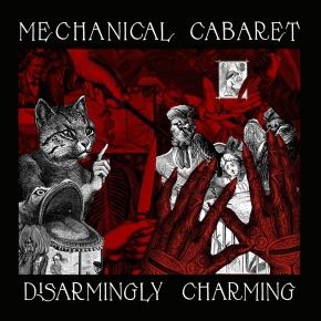 MECHANICAL CABARET Disarmingly Charming CD Digipack 2019