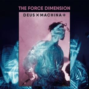 THE FORCE DIMENSION Deus X Machina+ 2LP VINYL 2019 LTD.500
