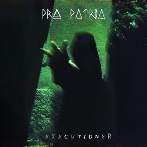PRO PATRIA Executioner CD 2019