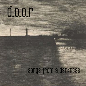 D.O.O.R. Songs From A Darkness CD Digipack 2019