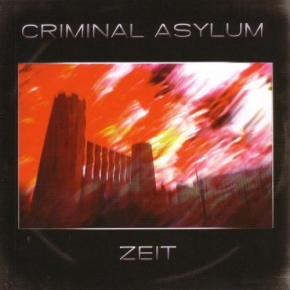 CRIMINAL ASYLUM Zeit CD 2008