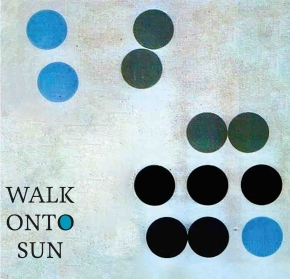 WALK ONTO SUN Walk Onto Sun CD Digipack 2019
