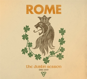 ROME The Dublin Session CD 2019 (VÖ 06.12)