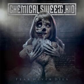 CHEMICAL SWEET KID Fear Never Dies CD 2019